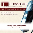 Crossroads Performance Tracks - I Have Not Forgotten Performance Track Low without Background Vocals in Bb