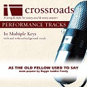 Crossroads Performance Tracks - As The Old Fellow Used To Say Performance Track High without Background Vocals in A