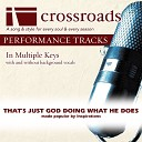 Crossroads Performance Tracks - That s Just God Doing What He Does Performance Track without Background Vocals in Eb
