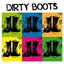 The Dirty Boots - Have Love Will Travel