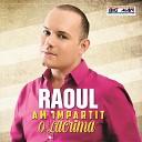 Raoul - Te Iubesc Cu Adevarat