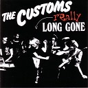 Customs - Have Love Will Travel