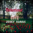 Jerry Harris - Can t Wait to Hold You Again