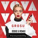 ЗАЖИГАЙ НОВИНКИ 2019 - Grosu - Vova (Eddie G Remix)