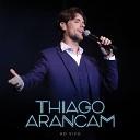 Thiago Arancam - How Can I Go On Ao Vivo