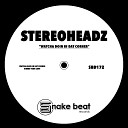 Stereoheadz - Gimme Your Love