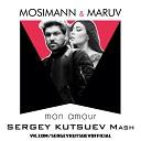 Mosimann & Maruv vs. Viktor Mora feat. Kubi - Mon Amour (Sergey Kutsuev Mash)