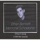 Ethan Bennett feat The Eb Choir - Ethan s Song I Will Be Saved feat The Eb Choir