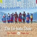 The En kata Choir - Yona Aliagizwa