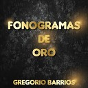 Gregorio Barrios - Historia de un Amor
