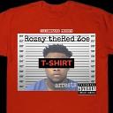 Rozay the Red Zoe feat Jojo thaHaitian Ysn Juvy - T Shirt feat Jojo thaHaitian Ysn Juvy