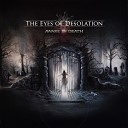 The Eyes of Desolation - I Found My Place