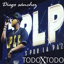 Diego S nchez feat Mc Cast n - Todo Le Gusta