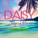 Daisy - Tengo un Dolor Version Reggae
