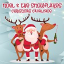 Noel The Snowflakes - Merry Christmas Everyone