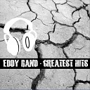 Eddy Band - Should Have Known
