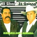 Eli Silva Z Goiano - Por Isso Estou Com Ela