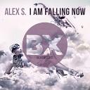 Alex S - I Am Falling Now