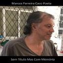 Marcos Ferreira Caco Poeta - Adeus