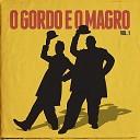 O Gordo e O Magro - 2009
