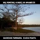 MARCOS FERREIRA CACO POETA - O Poeta Sonhador
