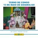 Terno de Congo 13 de Maio de Goi nia GO - Me d licen a