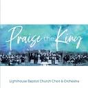 Lighthouse Baptist Church Choir Orchestra - O the Blood