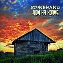 Stonehand - Скажи Им Нет