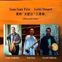 Guo Gan Trio - Gobi Desert