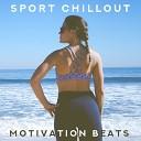 Sport Chillout Motivation Beats