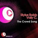 Stylus Robb - The Crowd Song Stylus Robb Mix