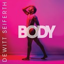Dewitt Seiferth - Body