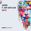 Jansons feat Dope Earth Alien - Switch