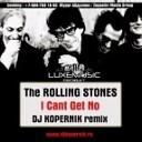 The Rolling Stones - I Cant Get No DJ Kopernik Remix