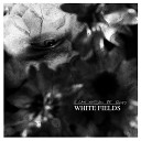 White Fields - To Fall In Love With Weakness