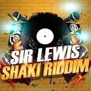 SIR LEWIS - Shaki Riddim ( Rad