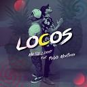 Mr oz LDMNT feat Pablo Montana - Locos