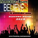 Thomas Gold - Believe CJ KUNGuRof remix 2019