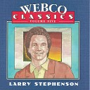 Larry Stephenson - Give This Message To Your Heart