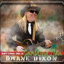 Dwane Dixon - I Buried Your Bones