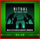 Tiësto & Jonas Blue & Rita Ora - Ritual (RULYA EXCLUSIVE REMIX)