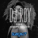 Dj Roy feat Antony Rain - Someone You Loved