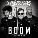 X Ambassadors - Boom Sergey Raf Radio Mix
