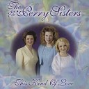 Perry Sisters - My Praise Will Come