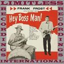Frank Frost The Night Hawks - Now What You Gonna Do