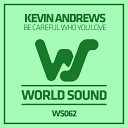 Kevin Andrews - Be Careful Who You Love