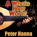 Peter Hanna - A Whole New World