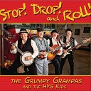 The Grumpy Grampas The HYS Kids - Stay Low