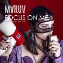 Maruv - Focus on me (DJ.Mixtape Remix)