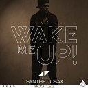 Avicii feat Syntheticsax - Wake Me Up (Sax Version)